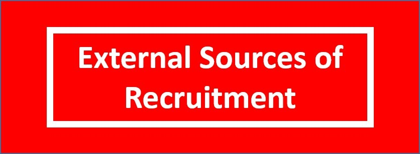 External Sources of Recruitment
